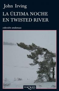 John Irving: La última noche en Twisted River